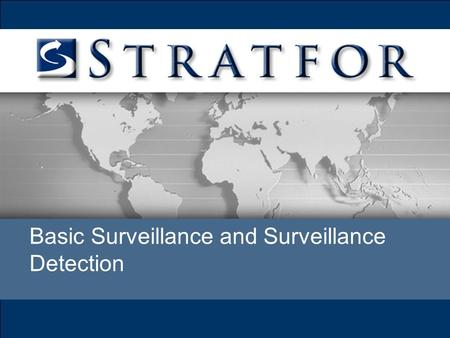 Basic Surveillance and Surveillance Detection. All hostile acts begin with hostile surveillance or investigation. Intelligence officers must accept that.