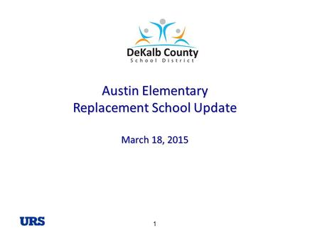 1 Austin Elementary Replacement School Update March 18, 2015.
