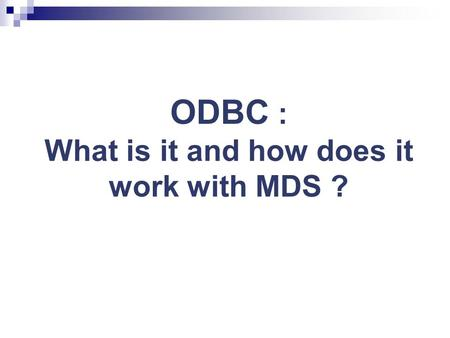 ODBC : What is it and how does it work with MDS ?.