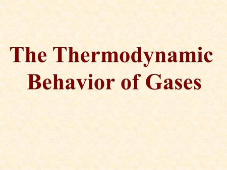 The Thermodynamic Behavior of Gases. Variables and Constants.