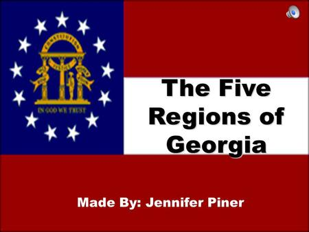 The Five Regions of Georgia Made By: Jennifer Piner.