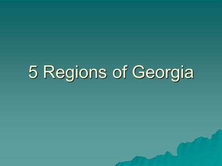 "5 Regions of Georgia. Appalachian Plateau  The smallest  ""Tag Corner"" – the point where Tennessee,Georgia and Alabama met  Elevation from sea level."