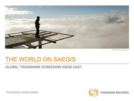 THE WORLD ON SAEGIS GLOBAL TRADEMARK SCREENING MADE EASY.