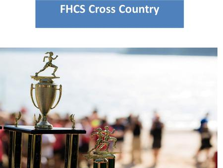 FCHS Cross Country 2015 HANGING BANNERS. BREAKING RECORDS. MAKING HISTORY FHCS Cross Country.