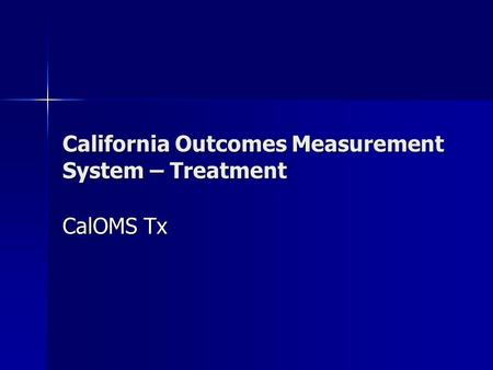 California Outcomes Measurement System – Treatment