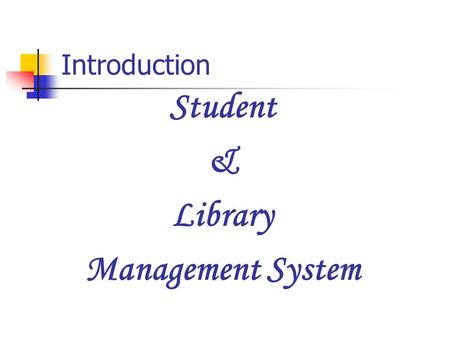 Student & Library Management System Introduction.