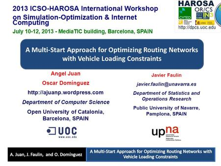 A Multi-Start Approach for Optimizing Routing Networks with Vehicle Loading Constraints Angel Juan Oscar Domínguez  Department.