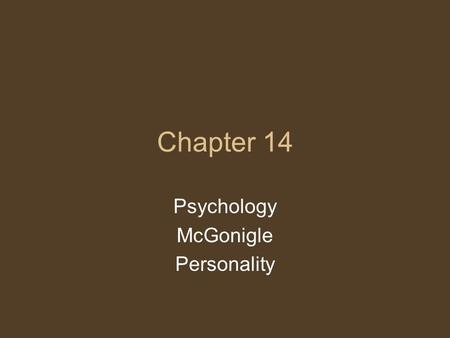 Chapter 14 Psychology McGonigle Personality. Hippocrates Oath – taken by all surgeons upon becoming doctors Body – made up of different humors (fluids)-