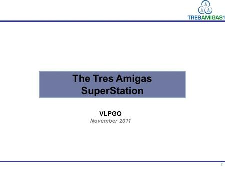 1 The Tres Amigas SuperStation VLPGO November 2011.
