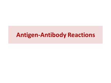 Antigen-Antibody Reactions. Antigen-antibody interactions:  Are reversible specific non-covalent biochemical reactions: – Hydrogen bonds (A chemical.