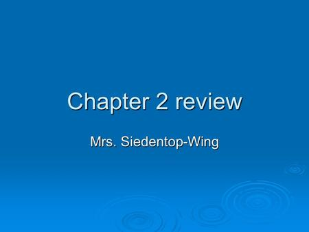 Chapter 2 review Mrs. Siedentop-Wing. PRODUCERS AND CONSUMERS PPPProducers use energy from the ? to make their own food? SSSSome producers in.