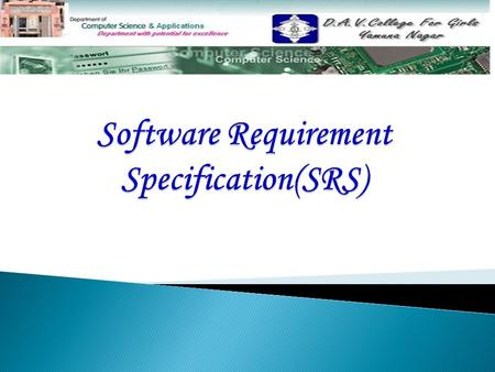 Topics Covered: Software requirement specification(SRS) Software requirement specification(SRS) Authors of SRS Authors of SRS Need of SRS Need of SRS.