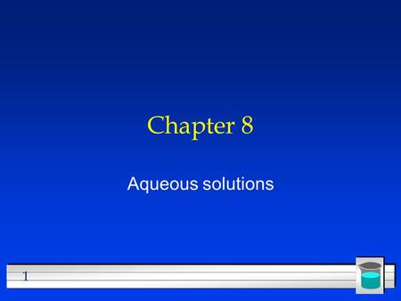 1 Chapter 8 Aqueous solutions. 2 Parts of Solutions l Solution- homogeneous mixture.Components are uniformly distributed throughout mixture l Solute-