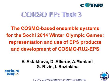 COSMO GM2013.E.Astakhova,D.Alferov,A.Montani,etal The COSMO-based ensemble systems for the Sochi 2014 Winter Olympic Games: representation and use of EPS.