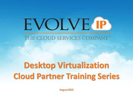 Desktop Virtualization Cloud Partner Training Series August 2015.