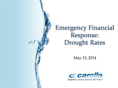 1 Emergency Financial Response: Drought Rates May 15, 2014.