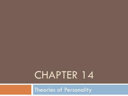 CHAPTER 14 Theories of Personality. The trait approach Section 1.