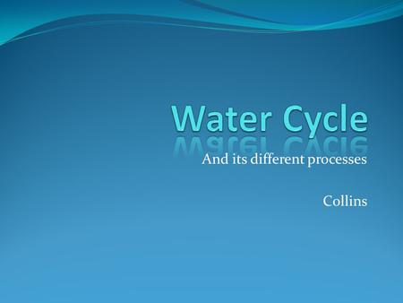 And its different processes Collins. Also known as hydrologic cycle, water cycle describes the continuous circulation and flow of water on, above and.