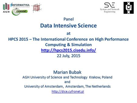 Panel 22 July, 2015 Panel Data Intensive Science at HPCS 2015 – The International Conference on High Performance Computing & Simulation