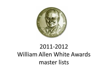2011-2012 William Allen White Awards master lists.