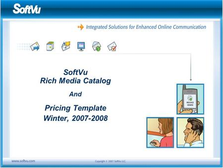 SoftVu Rich Media Catalog And Pricing Template Winter, 2007-2008.