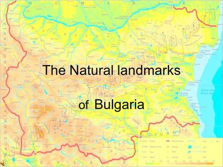 The Natural landmarks of Bulgaria. The Belogradchik Rocks The Belogradchik Rocks are a group of bizarre sandstone and limestone rock formations, reaching.