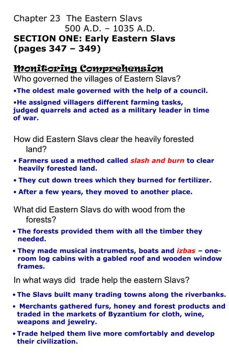 Chapter 23 The Eastern Slavs 500 A.D. – 1035 A.D. SECTION ONE: Early Eastern Slavs (pages 347 – 349) Monitoring Comprehension Who governed the villages.