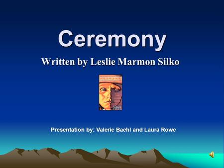 an analysis of ceremony by leslie silko Free essay: evolving traditions in the novel, ceremony, leslie marmon silko writes about an indian veteran and his struggle to deal with the stresses of war.