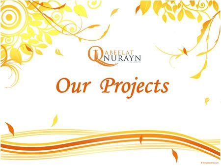Our Projects. Our Mission The Qabeelat Nurayn Projects Committee is dedicated to extending the benefits of AlMaghrib seminars beyond the boundaries of.