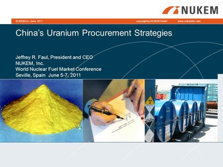 Www.nukeminc.comcopyright by NUKEM GmbHNUKEM Inc. June 2011Page 1www.nukeminc.comcopyright by NUKEM GmbHNUKEM Inc. June 2011 China's Uranium Procurement.