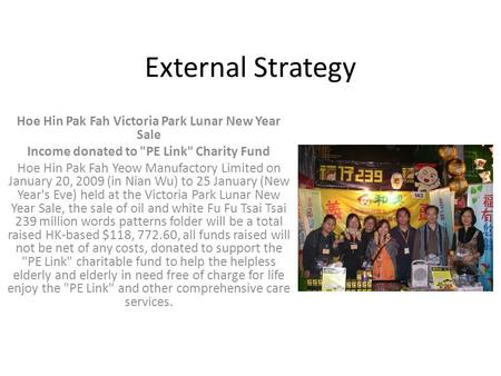 External Strategy Hoe Hin Pak Fah Victoria Park Lunar New Year Sale Income donated to PE Link Charity Fund Hoe Hin Pak Fah Yeow Manufactory Limited on.