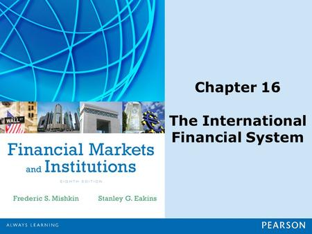Chapter Preview The international financial system has grown in importance as the U.S. economy has become more interdependent with the economies of the.