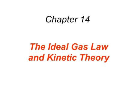 Chapter 14 The Ideal Gas Law and Kinetic Theory. 14.1 Molecular Mass, the Mole, and Avogadro's Number To facilitate comparison of the mass of one atom.