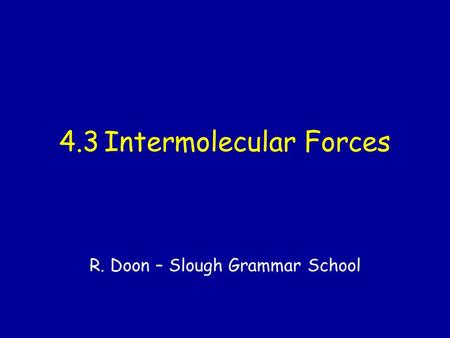 4.3 Intermolecular Forces