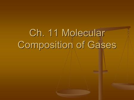 Ch. 11 Molecular Composition of Gases
