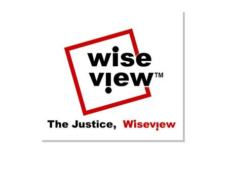 "Wise view TM The Justice, Wiseview. 제 26 회 제일기획 대학생 광고대상 영문 파워 PT ""The justice, Wiseview"" Communication strategy For entering B2C market Communication."