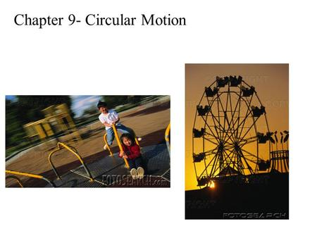 Chapter 9- Circular Motion. AXIS OF ROTATION This is an imaginary line through the center of the spinning The points on the axis of rotation don't move.