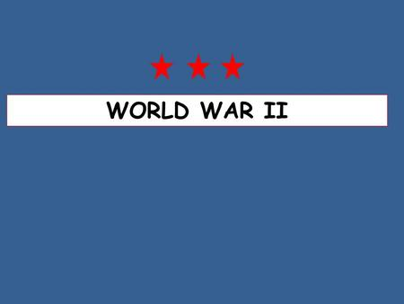 WORLD WAR II. A RETURN TO A POLICY OF ISOLATIONISM U.S. refused to become a member of the League of Nations; passed high tariffs on European goods; put.