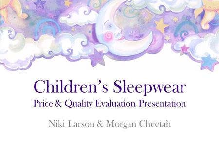 Children's Sleepwear Price & Quality Evaluation Presentation