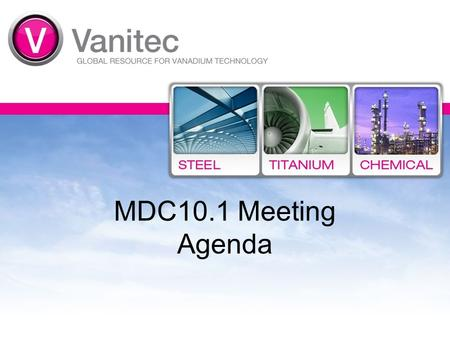 MDC10.1 Meeting Agenda. Meeting Agenda VANITEC Antitrust Statement Review Review of Minutes from MDC10 meeting Market Segmentation – Review and discuss.