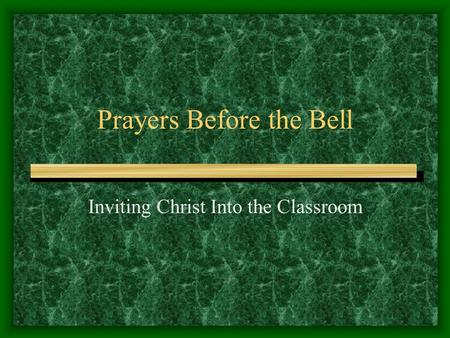 Prayers Before the Bell Inviting Christ Into the Classroom.