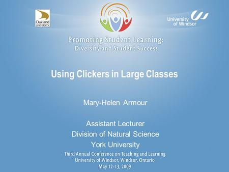 Using Clickers in Large Classes Mary-Helen Armour Assistant Lecturer Division of Natural Science York University.