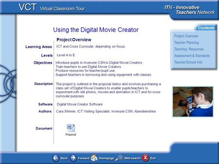Using the Digital Movie Creator Document AuthorsCara Shinnie, ICT Visiting Specialist, Inverurie CSN, Aberdeenshire. Objectives Digital Movie Creator Software.