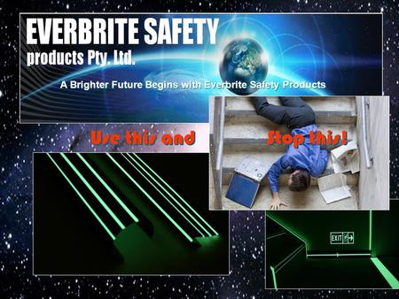 Use this and Stop this! A Brighter Future Begins with Everbrite Safety Products.