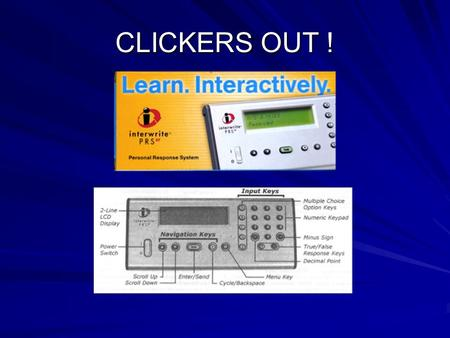 CLICKERS OUT !. Clicker Question Have you used clickers before? A) Yes B) No.