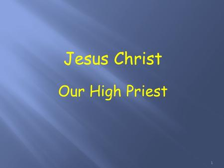 Jesus Christ Our High Priest 1. Therefore, holy brothers, who share in the heavenly calling, fix your thoughts on Jesus, the apostle and high priest whom.