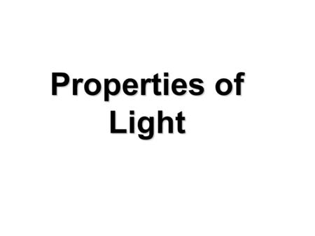 Properties of Light Light Photons ElectromagneticRadiation.