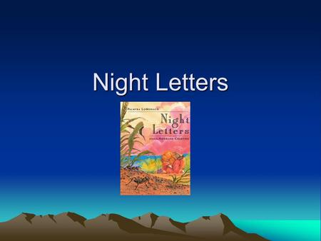 Night Letters QUESTION OF THE DAY Who has Lily received night letters from so far?