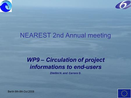 Berlin 8th-9th Oct 2008 NEAREST 2nd Annual meeting WP9 – Circulation of project informations to end-users Zitellini N. and Carrara G.