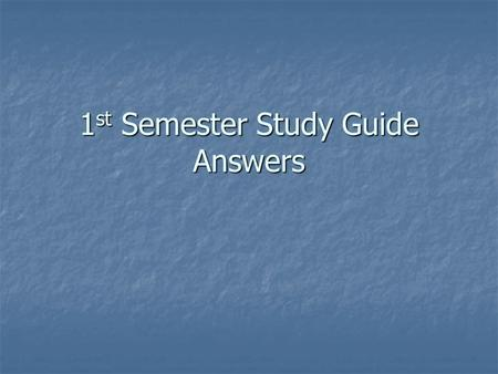1st Semester Study Guide Answers